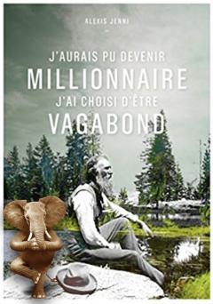 Oltome - J'aurais pu devenir millionnaire j'ai choisi d'être vagabond synthèse résumé du livre avis